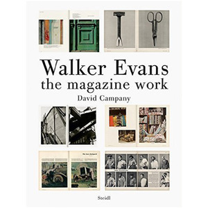 Walker Evans : The Magazine Work by David Campany